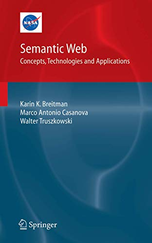 Semantic Web: Concepts, Technologies and Applications (NASA Monographs in Systems and Software ...