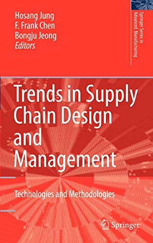9781846286063: Trends in Supply Chain Design and Management: Technologies and Methodologies (Springer Series in Advanced Manufacturing)