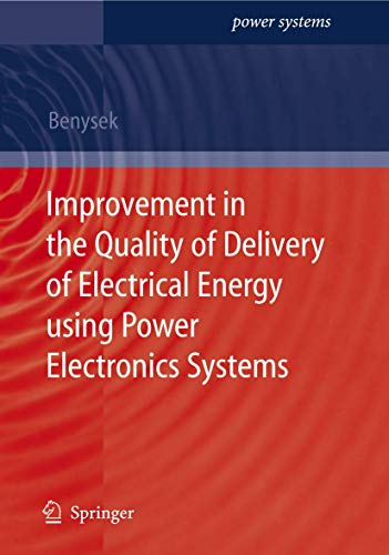 9781846286483: Improvement in the Quality of Delivery of Electrical Energy using Power Electronics Systems (Power Systems)