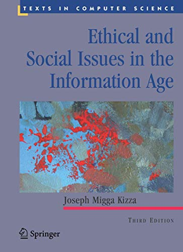 Ethical and Social Issues in the Information: Joseph Migga Kizza
