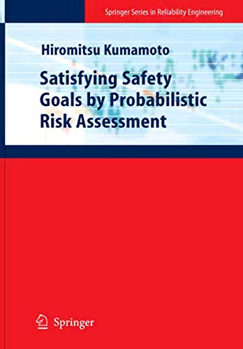 9781846286810: Satisfying Safety Goals by Probabilistic Risk Assessment (Springer Series in Reliability Engineering)