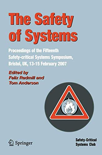 9781846288050: The Safety of Systems: Proceedings of the Fifteenth Safety-critical Systems Symposium, Bristol, UK, 13-15 February 2007 (Safety-Critical Systems Club)