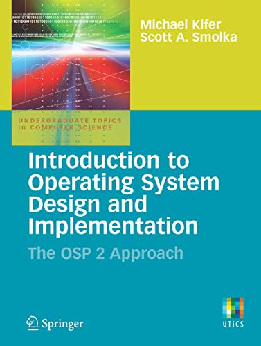 9781846288425: Introduction to Operating System Design and Implementation: The OSP 2 Approach (Undergraduate Topics in Computer Science)
