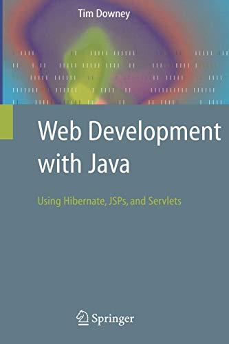 9781846288623: Web Development with Java: Using Hibernate, JSPs and Servlets