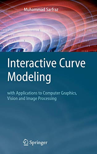 9781846288708: Interactive Curve Modeling: With Applications to Computer Graphics, Vision and Image Processing