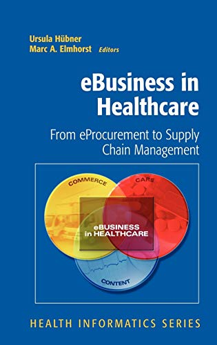9781846288784: eBusiness in Healthcare: From eProcurement to Supply Chain Management (Health Informatics)