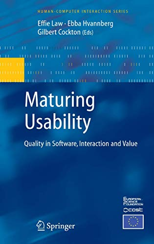 Maturing Usability: Quality in Software, Interaction and Value (Human-Computer Interaction Series):...