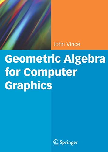 9781846289965: Geometric Algebra for Computer Graphics