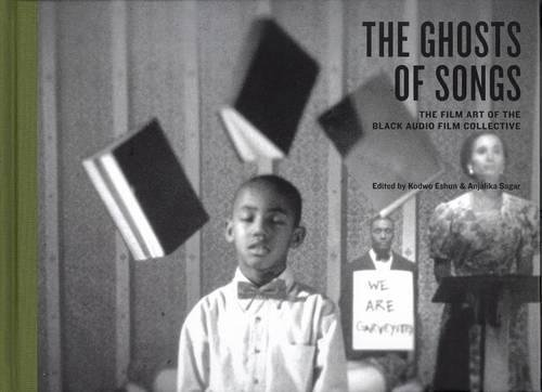 9781846310140: The Ghosts of Songs: The Film Art of the Black Audio Film Collective (FACTs)