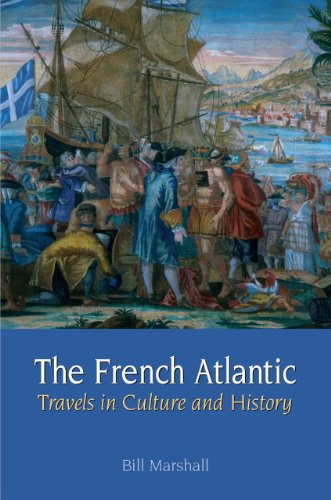 The French Atlantic: Travels in Culture and History (Contemporary French and Francophone Cultures ...