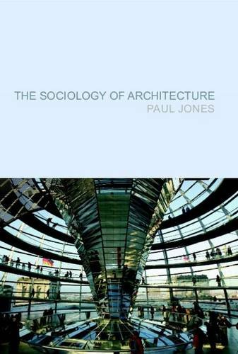 9781846310768: The Sociology of Architecture: Constructing Identities