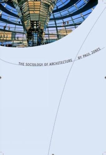 9781846310775: The Sociology of Architecture: Constructing Identities