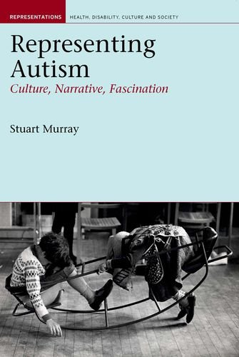 9781846310928: Representing Autism: Culture, Narrative, Fascination (Representations Health Disability Culture and Society LUP)