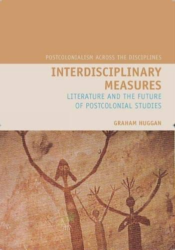 9781846311093: Interdisciplinary Measures: Literature and the Future of Postcolonial Studies (Postcolonialism Across the Disciplines)
