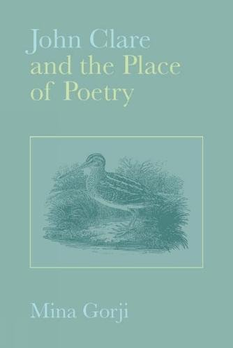 JOHN CLARE AND THE PLACE OF POETRY: GORJI, MINA