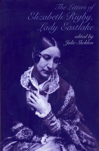 9781846311949: The Letters of Elizabeth Rigby, Lady Eastlake
