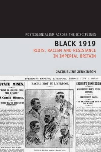 Black 1919: Riots Racism and Resistance in