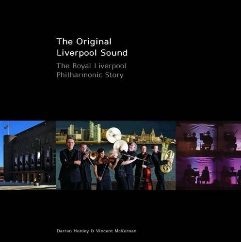 The Original Liverpool Sound: The Royal Liverpool Philharmonic Story: Henley, Darren