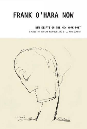 9781846312335: Frank O'Hara Now: New Essays on the New York Poet