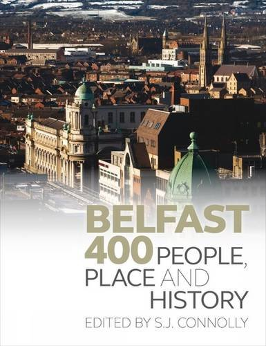 Belfast 400: People, Place and History: Liverpool University Press