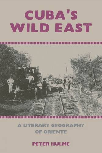 9781846317484: Cuba's Wild East: A Literary Geography of Oriente (American Tropics Towards a Literary Geography LUP)
