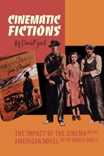 9781846318122: Cinematic Fictions: The Impact of the Cinema on the American Novel Up to World War II