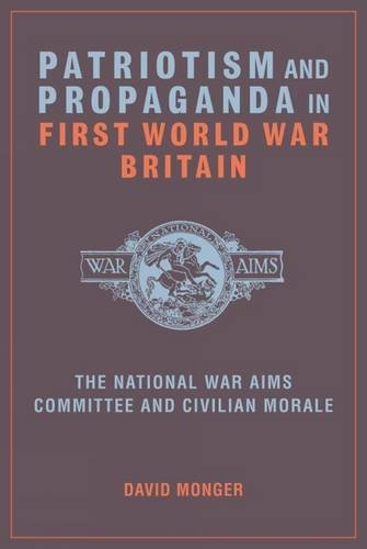 9781846318306: Patriotism and Propaganda in First World War Britain: The National War Aims Committee and Civilian Morale