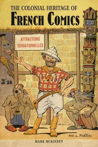 The Colonial Heritage of French Comics (Paperback): Mark McKinney