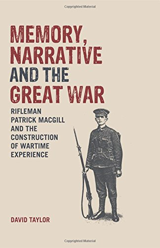 9781846318719: Memory, Narrative and the Great War: Rifleman Patrick MacGill and the Construction of Wartime Experience