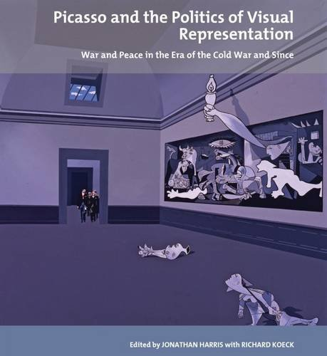 Picasso and the Politics of Visual Representation: Liverpool University Press