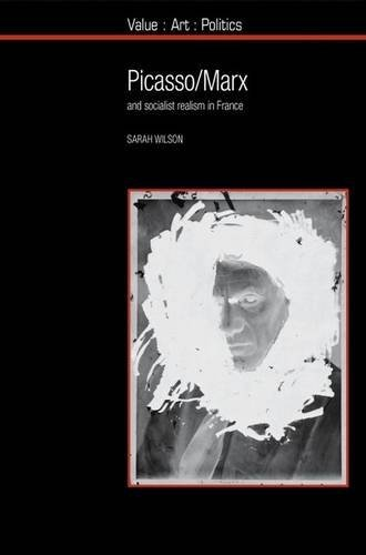 9781846319396: Picasso / Marx: and Socialist Realism in France (Value Art Politics LUP)