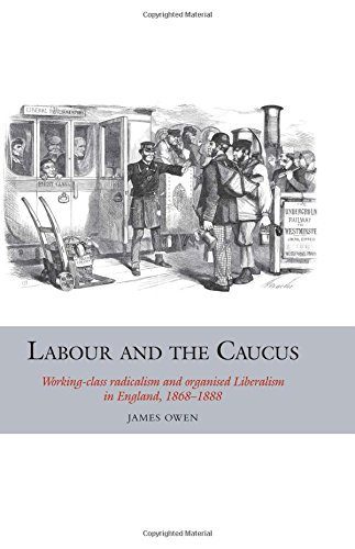 9781846319440: Labour and the Caucus: Working-Class Radicalism and Organised Liberalism in England, 18681888 (Studies in Labour History)