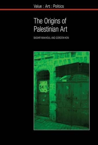Origins of Palestinian Art (Value: Art: Politics): Makhoul, Bashir