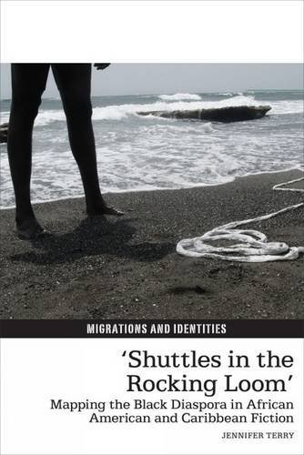 Shuttles in the Rocking Loom : Mapping the Black Diaspora in African American and Caribbean Fiction...