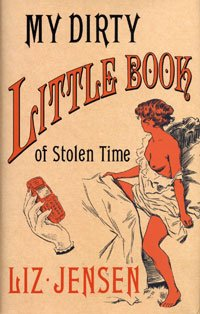 9781846326004: My Dirty Little book of stolen time