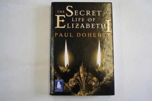 9781846328053: The Secret Life of Elizabeth I [ Large Print ]