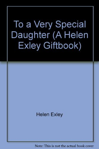 9781846340017: To a Very Special Daughter (A Helen Exley Giftbook)