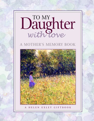 9781846341472: To My Daughter with Love (Helen Exley Giftbooks)