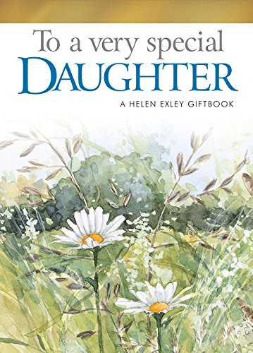 9781846342059: To Give and Keep from Helen Exley: To A Very Special Daughter (HE-42059) (To Give and to Keep)