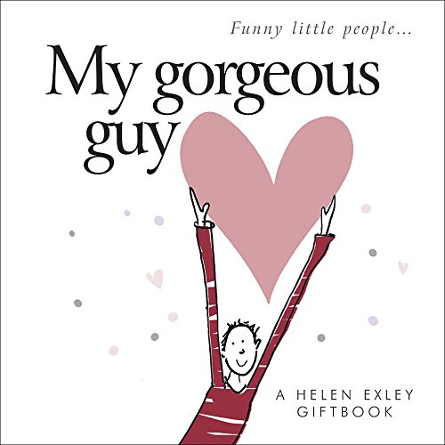 9781846342080: Gifts of Love from Helen Exley: My Gorgeous Guy (HEVT-42080) (Funny Little People)
