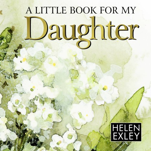 9781846342530: A little book for my Daughter (Helen Exley Giftbooks)