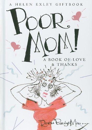 9781846343728: Poor Mom! (Helen Exley Giftbooks)