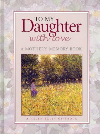 9781846344558: To My Daughter With Love - A Mother's Memory Book