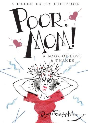 9781846344596: Poor Mom! (Helen Exley Giftbooks)