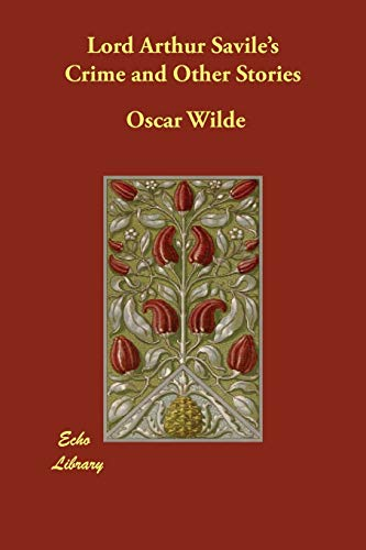 Lord Arthur Saviles Crime and Other Stories: Oscar Wilde