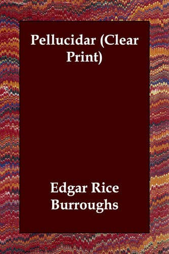 Pellucidar (Clear Print) (9781846373282) by Edgar Rice Burroughs