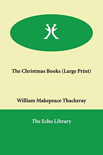 The Christmas Books (Large Print): William Makepeace Thackeray