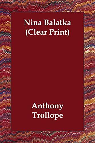 Nina Balatka (Clear Print): Trollope, Anthony