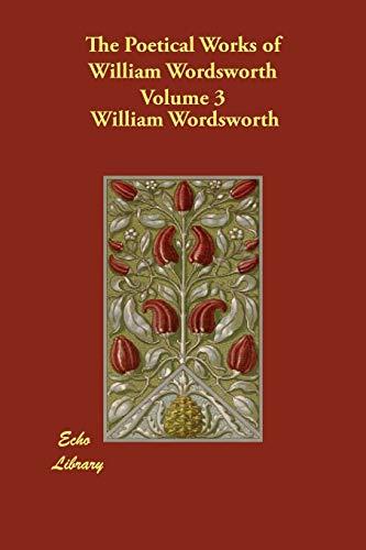 The Poetical Works of William Wordsworth Volume: Wordsworth, William