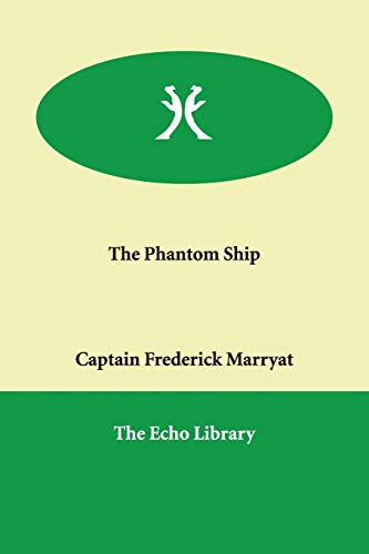 The Phantom Ship: Marryat, Captain Frederick,